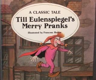 Till Eulenspiegels Merry Pranks Janet Riehecky