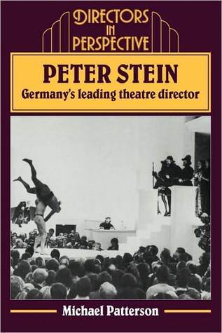 Peter Stein: Germanys Leading Theatre Director  by  Michael Patterson