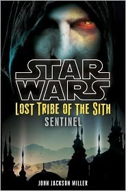 Sentinel (Star Wars: Lost Tribe of the Sith, #6) John Jackson Miller