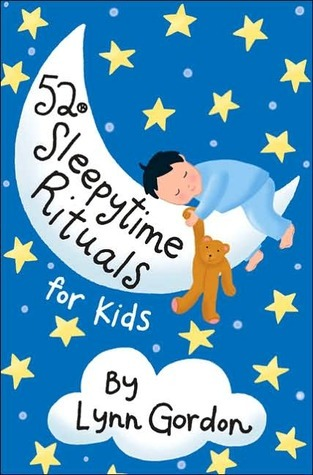 52 Sleepytime Rituals for Kids  by  Lynn Gordon