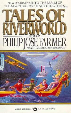 Tales Of Riverworld  by  Philip José Farmer