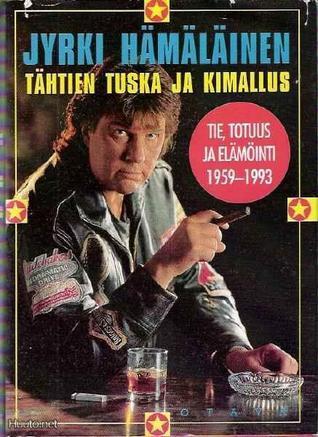 Tähtien tuska ja kimallus - Tie, totuus ja elämöinti 1959-1993 Jyrki Hämäläinen