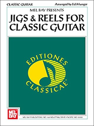 Jigs and Reels for Classic Guitar Ed Munger