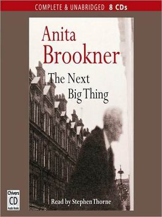 The Next Big Thing  by  Anita Brookner