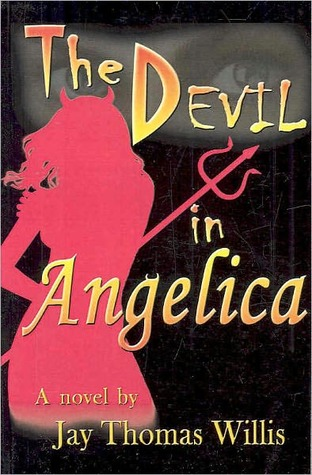 The Devil in Angelica  by  Jay Thomas Willis