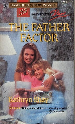 The Father Factor  by  Kathryn Shay