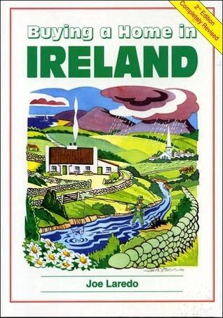 Buying a Home in Ireland  by  Joe Laredo