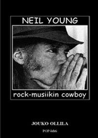 Neil Young - Rock-musiikin cowboy Jouko Ollila