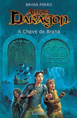 Amos Daragon: A Chave de Braha (Amos Daragon, #2) Bryan Perro