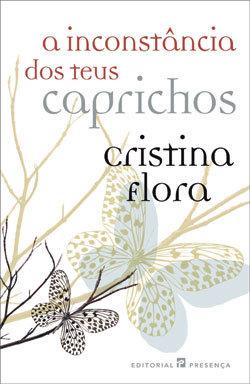 A Inconstância dos Teus Caprichos Cristina Flora