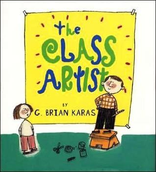 The Class Artist  by  G. Brian Karas