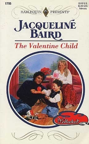 The Valentine Child (Wedlocked!) (Harlequin Presents, #1795)  by  Jacqueline Baird