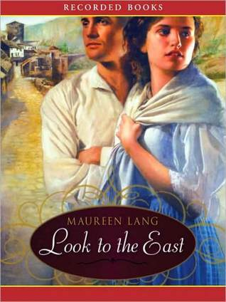 Look to the East: Great War Series, Book 1  by  Maureen Lang