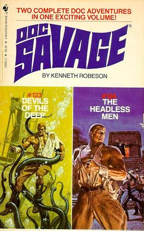 Devils of the Deep / The Headless Men (Doc Savage #123, 124)  by  Kenneth Robeson