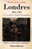 Londres 1815-1901: La Era Victoriana O El Tiempo De Las Desigualdades Monica Charlot