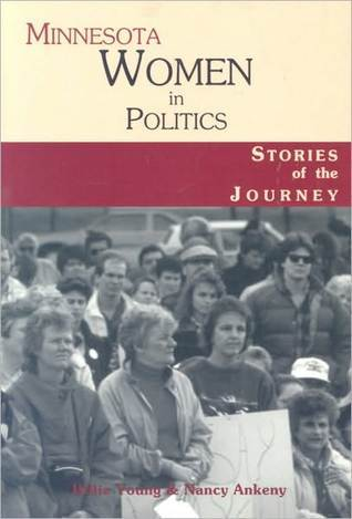Minnesota Women in Politics: Stories of the Journey  by  Billie Young