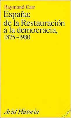 Espana: de La Restauracion a la Democracia, 1875-1980  by  Raymond Carr