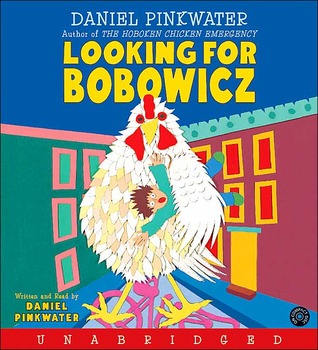 Looking for Bobowicz CD: A Hoboken Chicken Story  by  Daniel Pinkwater