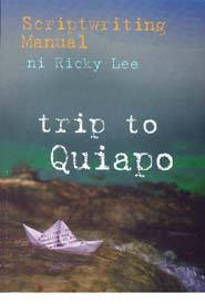 Trip to Quiapo: Scriptwriting Manual Ricky Lee
