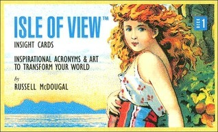 Isle of View Insight Cards: Inspirational Acronyms and Art to Transform Your World Russell McDougal