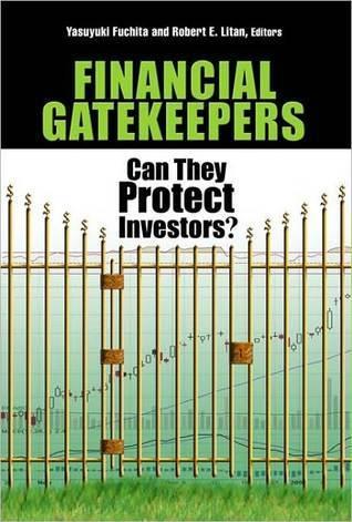 Financial Gatekeepers: Can They Protect Investors?  by  Yasuyuki Fuchita