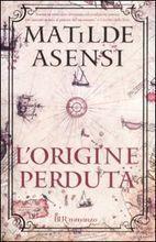 Lorigine perduta  by  Matilde Asensi
