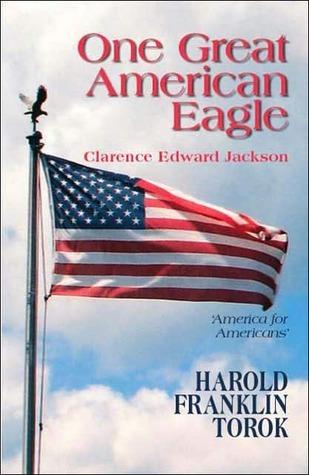 One Great American Eagle: Clarence Edward Jackson Harold Franklin Torok