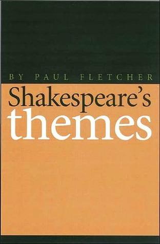 Shakespeares Themes Paul Fletcher