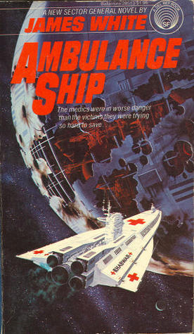 Ambulance Ship  (Sector General, #4) James White