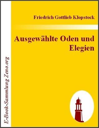 Ausgew?hlte Oden und Elegien Friedrich Gottlieb Klopstock