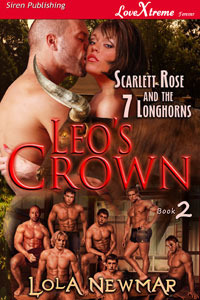 Leos Crown (Scarlett Rose and the 7 Longhorns #2)  by  Lola Newmar