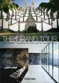 The Grand Tour. Viajando por el mundo con los ojos de un arquitecto  by  Harry Seidler