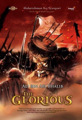 Ali Bin Abi Thalib: The Glorious Abdurrahman Asy Syarqawi