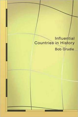 Influential Countries in History  by  Robert Grundle