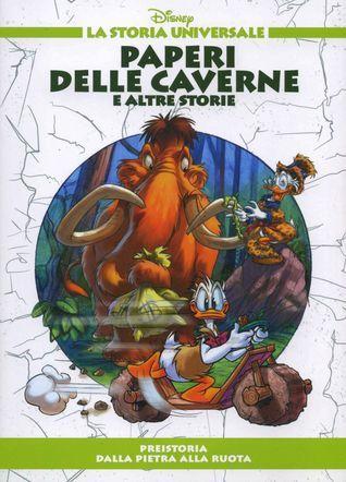 Paperi delle Caverne e altre storie - Preistoria: Dalla pietra alla ruota  by  Walt Disney Company