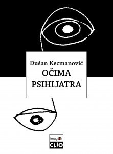 Očima psihijatra  by  Dušan Kecmanović