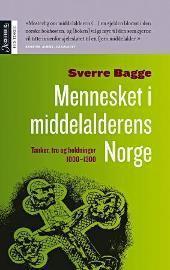 Mennesket i middelalderens Norge - Tanker, tro og holdninger 1000-1300  by  Sverre Bagge