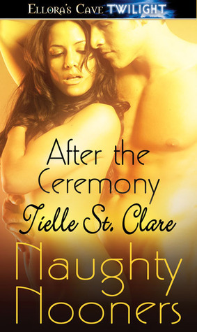 After the Ceremony (Wolfs Heritage, #1.5) Tielle St. Clare