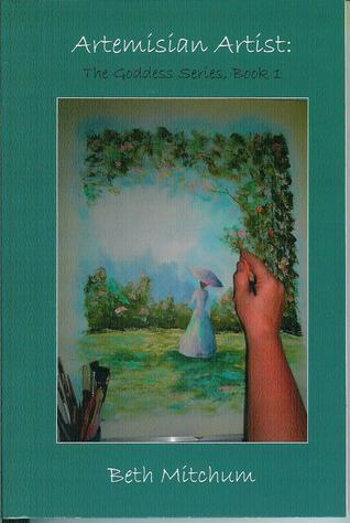 Artemisian Artist (The Goddess Series, #1) Beth Mitchum