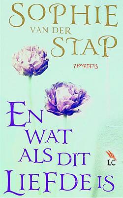 En wat als dit liefde is  by  Sophie van der Stap