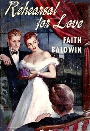 Rehearsal for Love Faith Baldwin
