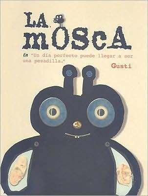 La Mosca  by  Gusti