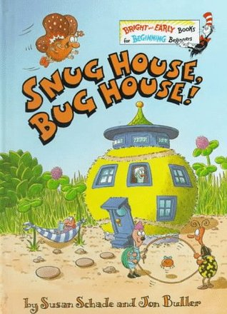 Snug House, Bug House (A Bright and Early Book)  by  Susan Schade