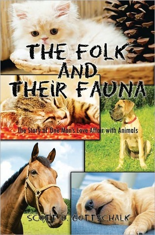 The Folk and Their Fauna Scott D. Gottschalk