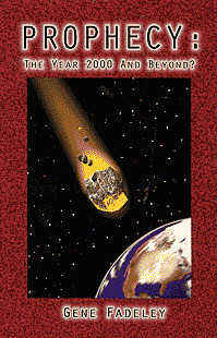 Prophecy: The Year 2000 and Beyond Gene Fadeley