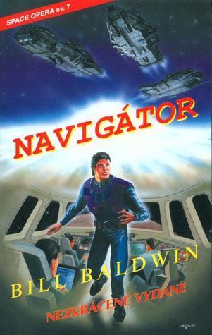Navigátor (Navigátor, #1) Bill Baldwin