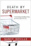 Death By Supermarket: The Fattening, Dumbing Down, and Poisoning of America Nancy Deville