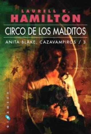 Circo de los malditos (Anita Blake, #3)  by  Laurell K. Hamilton