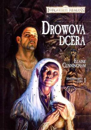 Drowova dcera (Forgotten Realms: Hvězdný třpyt a stíny, #1)  by  Elaine Cunningham