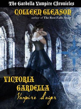 Victoria Gardella: Vampire Slayer (Gardella Vampire Chronicles, #1.5) Colleen Gleason